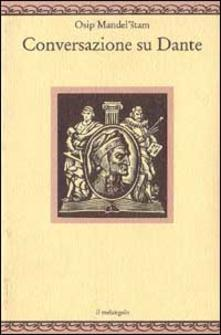 Conversazione su Dante - Osip Mandel'stam - copertina