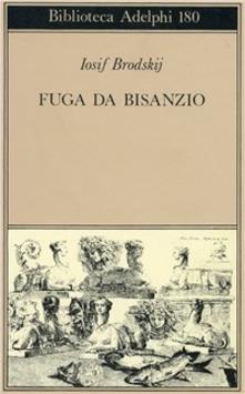 Fuga da Bisanzio - Iosif Brodskij - copertina